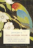 Selected Letters of Anna Heyward Taylor, Anna Heyward Taylor, 1570039453