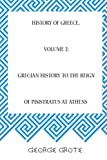 History of Greece, Volume 2: Grecian History to the Reign of Pisistratus at Athens