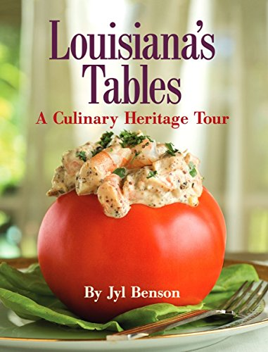 Louisiana's Tables: A Culinary Heritage Tour by Jyl Benson