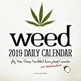 Weed 2019 Daily Calendar: 365 More Things You Didn t Know (or Remember) about Cannabis