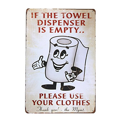 (dingleiever-If The Towel Dispenser is Empty Metal Sign Vintage hot Rod Sign Man cave Posters)