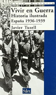 Vivir en guerra: Historia ilustrada de España 1936-1939 Serie ...