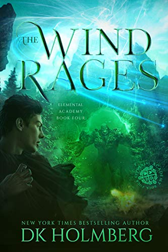 The Wind Rages: An Elemental Warrior Series (Elemental Academy Book 4)