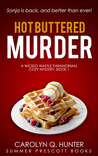 Hot Buttered Murder (Wicked Waffle Paranormal Cozy Mysteries Book 1) (Q Craft)