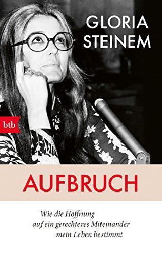 Aufbruch: Wie die Hoffnung auf ein gerechteres Miteinander mein Leben bestimmt (German Edition)