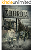 Z-Burbia: A Zombie Novel