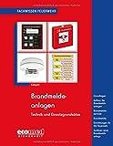 Brandmeldeanlagen: Technik und Einsatzgrundsätze (Fachwissen Feuerwehr)