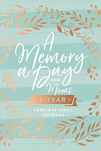 A Memory A Day For Moms A Five Year Inspirational Journal Thomas
