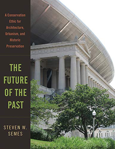 The Future of the Past: A Conservation Ethic for...