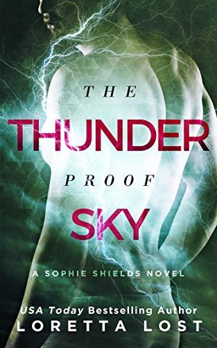 Heart Shatterproof - The Thunderproof Sky (Sophie Shields Book 4)