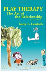 Play Therapy: The Art of the Relationship Hardcover