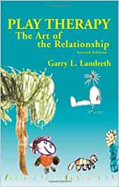 garry landreth play therapy the art of relationship between theory
