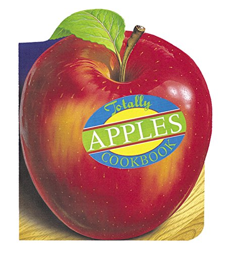 Totally Apples Cookbook (Totally Cookbooks Series)