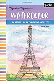 Book Cover: Anywhere, Anytime Art: Watercolor: An artist's guide to painting on the go!