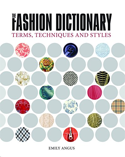 The fashion dictionary:a visual resource for terms- techniques and styles