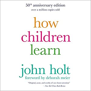How Children Learn, 50th Anniversary Edition Audiobook