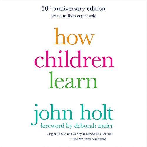 How Children Learn, 50th Anniversary Edition by Hachette Audio