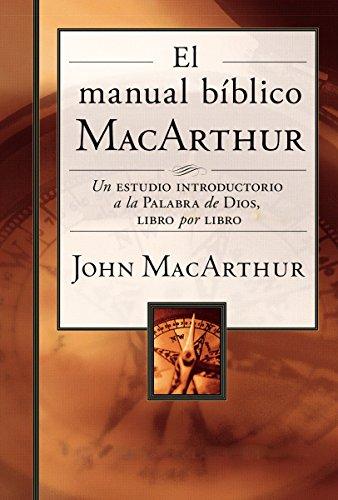 El manual bíblico MacArthur: Un estudio introductorio a la Palabra de Dios, libro por libro (Spanish Edition)