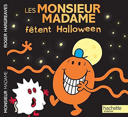 Les Monsieur Madame fêtent Halloween Album – 7 octobre 2015 Roger Hargreaves Hachette Jeunesse 2013987307 Albums