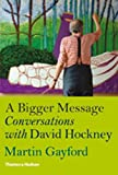 Image of A Bigger Message: Conversations with David Hockney