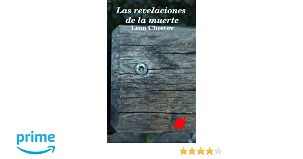Las revelaciones de la muerte (Spanish Edition): Leon Chestov, Aurelio Ross: 9781519211279: Amazon.com: Books