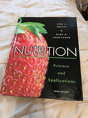 Nutrition Science And Applications 3rd Edition Copyright 2002 Smolin And Grosvenor Amazon Com Books