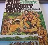 The Chindit War: The Campaign in Burma 1944