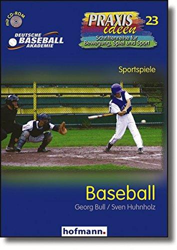 Baseball (Praxisideen - Schriftenreihe für Bewegung, Spiel und Sport) Taschenbuch – 1. Mai 2006 Georg Bull Sven Huhnholz 3778002317 Ballsport