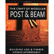 Craft Of Modular Post & Beam