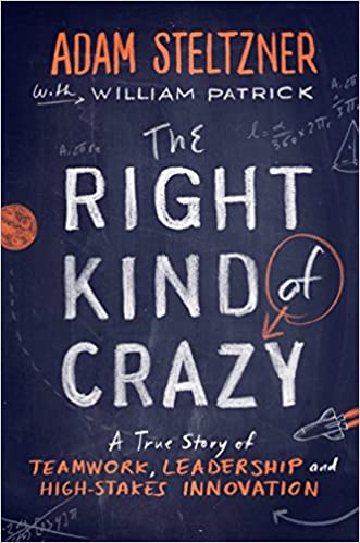The Right Kind of Crazy: A True Story of Teamwork, Leadership, and ...