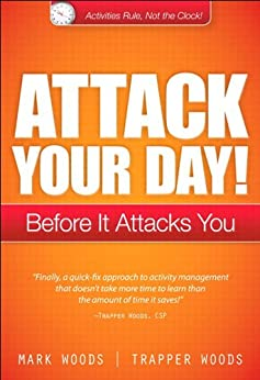 Attack Your Day!: Before It Attacks You by [Woods, Mark, Woods, Trapper]