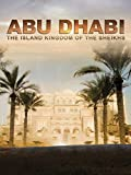 Abu Dhabi - The Island Kingdom of the Sheikhs