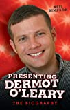 Presenting Dermot O'Leary, Neil Simpson, 1844546691