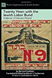 img - for Twenty Years with the Jewish Labor Bund: A Memoir of Interwar Poland (Shofar Supplements in Jewish Studies) book / textbook / text book
