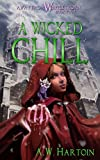 A Wicked Chill (An Away From Whipplethorn Book 4)