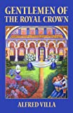 Gentlemen of the Royal Crown, Alfred Villa, 1461177715
