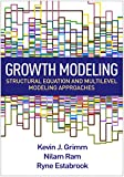 img - for Growth Modeling: Structural Equation and Multilevel Modeling Approaches (Methodology in the Social Sciences) book / textbook / text book