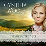 The Unexpected Bride: Hope's Crossing, Book 4 | Cynthia Woolf