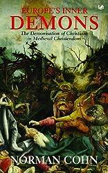 Europe's Inner Demons: The Demonization of Christians In Medieval Christendom