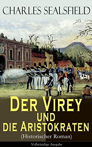 der-virey-und-die-aristokraten-historischer-roman-vollstandige-ausgabe-mexikanischer-unabhangigkeits