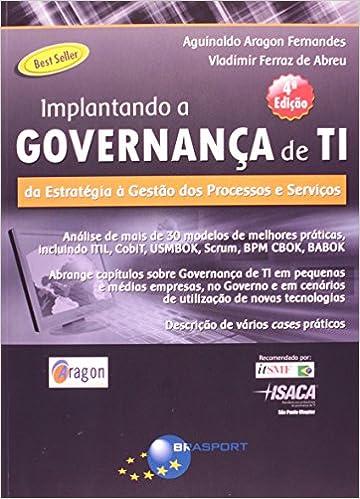 Implantando a governança de ti (4ª edição) da estratégia à gestã.