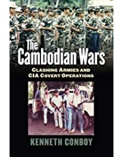 The Cambodian Wars: Clashing Armies and CIA Covert Operations