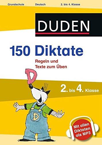 150 Diktate 2. Bis 4. Klasse  Regeln Und Texte Zum Üben   Mit MP3 Download  Duden   150 Übungen