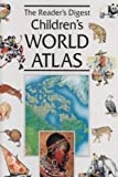 The Reader's Digest Children's World Atlas, Reader's Digest Editors, 0895773880