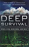 Deep Survival: Who Lives, Who Dies, and Why by Laurence Gonzales (2003-10-01)