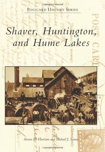 Shaver, Huntington, and Hume Lakes (Postcard History)