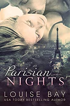 Parisian Nights: a sexy, standalone romance (The Nights Series Book 1) by [Bay, Louise]