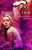 Poison Ink, Christopher Golden, 0385734832