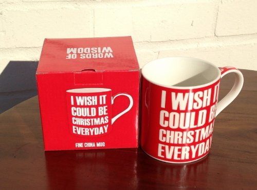Lesser & Pavey Christmas Mug - I WISH IT COULD BE CHRISTMAS EVERYDAY - Red Words of Wisdom Mug (LP91055)