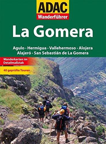 ADAC Wanderführer La Gomera: San Sebastian de la Gomera Agulo Vallehermoso Hermigua Valle Gran Rey